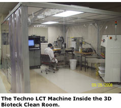 Techno LCT Machine inside 3D Bioteck Clean Room